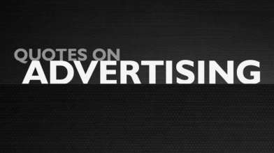 The Best Quotes on Advertising - Top 10 Advertising Quotes