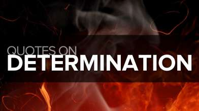 Determination Quotes - Top 10 Quotes on Determination