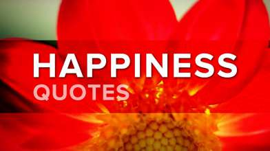 Happiness Quotes - Top 10 Quotes on Happiness