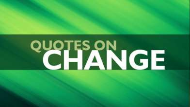 Powerful Quotes on Change - Top 10 Quotes on Change