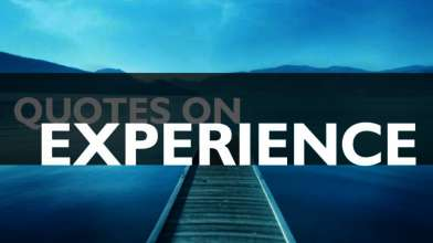 Quotes on Experience - Top 10 Quotes on Experience